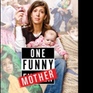 Celebrate Mother's Day at Dena Blizzard's ONE FUNNY MOTHER Off-Broadway