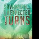 Savannah A. Van Dyke Bello Releases SAVANNAH ... UNEXPECTED TURNS