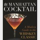 University Press of Kentucky Releases THE MANHATTAN COCKTAIL by Albert W. A. Schmid