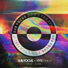 Sub Focus Releases 'Don't You Feel It (Sub Focus & 1991 Remix)'