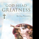 Shirley Lambros Releases GOD HEAD GREATNESS