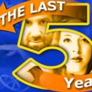 Evening Star Productions' THE LAST FIVE YEARS Begins Today