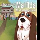 Liz Burleigh Releases THE ADVENTURES OF MATILDA THE BASSETT HOUND