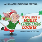 New Lisa Loeb Song from 'If You Give a Mouse a Cookie' Holiday Now on Amazon
