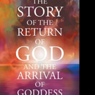 Stoughton White Shares 'The Story of the Return of God and the Arrival of Goddess'