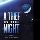 A THIEF IN THE NIGHT is Released