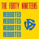 First Listen: The Forty Nineteens' Newest LP 'Rebooted'
