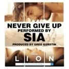 Sia's 'Never Give Up' from LION Soundtrack Out Now