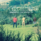 Dispatch Shares 'Painted Yellow Lines'; New Album 'America, Location 12' Out This June