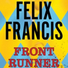 G.P. Putnam's Sons to Publish FRONT RUNNER: A DICK FRANCIS NOVEL and HOST