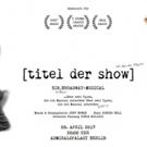 [TITEL DER SHOW] Deutschland-Premiere im Admiralspalast Berlin