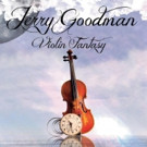 Violin Legend Jerry Goodman Releases Collection of New & Rare Recordings