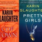BWW Interview: NY Times Best Selling Author Karin Slaughter Discusses PRETTY GIRLS