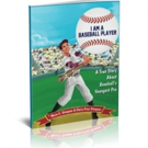 'I Am A Baseball Player: A True Story About Baseball's Youngest Pro' is Now Available on Amazon and Online