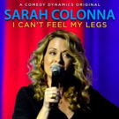 Sarah Colonna's I CAN'T FEEL MY LEGS to Premiere on Comedy Dynamics This Month