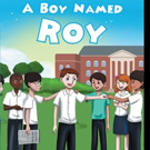 Esther M. Schonfeld Releases New Children's Book A BOY NAMED ROY