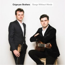 Grigoryan Brothers Release New Album SONGS WITHOUT WORDS