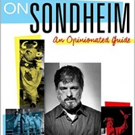 BWW Review: ON SONDHEIM an Opinionated Guide by Ethan Mordden
