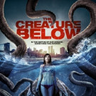 Cosmic Horror Film THE CREATURE BELOW Coming to DVD/VOD This February