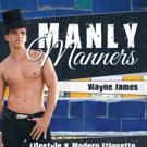 Wayne James Releases New Etiquette Book, MANLY MANNERS
