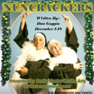 NUNCRACKERS Signals It's Christmastime at The Keeton Theatre