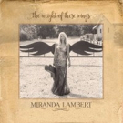 Miranda Lambert's New Album 'The Weight of These Wings' Lands at #1 on Billboard Chart