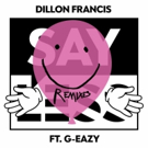 Dillon Francis' 'Say Less' ft. G-Eazy Receives Remixes from Gorgon City and Eptic