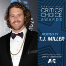 T.J. Miller to Host 21ST ANNUAL CRITICS' CHOICE AWARDS on A&E, 1/17
