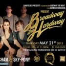 BROADWAY THE HARDWAY, with Sky-Pony, Lena Hall & More, Set for Tonight at the Diamond Horseshoe