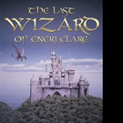 April Leonie Lindevald Releases THE LAST WIZARD OF ENERI CLARE
