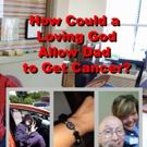Brett Tipton Pens HOW COULD A LOVING GOD ALLOW DAD TO GET CANCER?