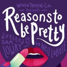 Lowry Directs REASONS TO BE PRETTY For Woven Theatre