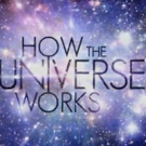 Science Channel to Premiere New Season of HOW THE UNIVERSE WORKS, 11/29