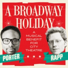 Billy Porter and Anthony Rapp to Celebrate A BROADWAY HOLIDAY at City Theatre, 12/14