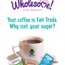 Your Coffee is Fair Trade. Why isn't your Sugar?