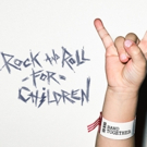 Top Performers Set for Rock And Roll For Children Foundation's Annual Fundraising Event