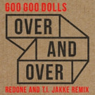 Goo Goo Dolls Release Remix of Latest Single 'Over and Over'