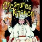 New Children's Book CREATURES IN THE KITCHEN is Released