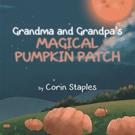Corin Staples Pens 'Grandma and Grandpa's Magical Pumpkin Patch'