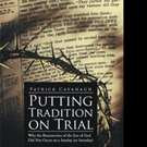 New Book Shares PUTTING TRADITION ON TRIAL