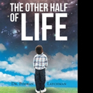 Dr. Pooran Latchman Shares THE OTHER HALF OF LIFE