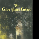 Timothy Niles Routh Pens THE CORN JUICE CABIN
