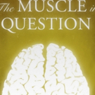 THE MUSCLE IN QUESTION at FringeNYC this August
