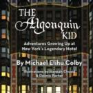 Michael Colby's THE ALGONQUIN KID Book Event Set for the Historic National Arts Club, 6/18