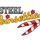 Hilarious STEEL POINSETTIAS to Ring in the Holidays at Rivertown Theaters