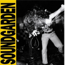 Soundgarden's 'Louder Than Love' LP & 20th Anniversary Double LP Vinyl Edition of 'Down On The Upside' Out Today