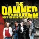 THE DAMNED: Don't You Wish That We Were Dead in Theaters This Summer