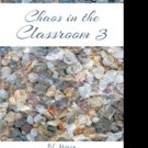 B.L. Moran Releases CHAOS IN THE CLASSROOM 3