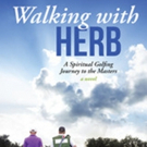 'Walking with Herb: A Spiritual Golfing Journey to the Masters' is Released