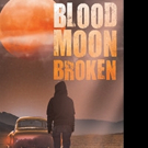 J.L. Titus Releases BLOOD MOON BROKEN
